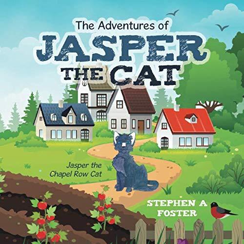 The Adventures of Jasper the Cat: Jasper the Chapel Row Cat