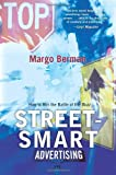 Street-Smart Advertising, Margo Berman, 1442203358