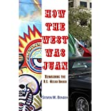 How the West Was Juan: Reimagining the U.S. / Mexico Border