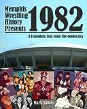 Memphis Wrestling History Presents 1982