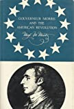 Governeur Morris and the American Revolution, Max M. Mintz, 0806109009