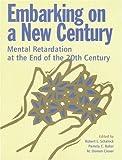 Embarking on a New Century, Pamela C. Schalock, 0940898861