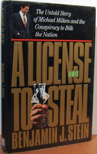 License to Steal: The Untold Story of Michael Milken and the Conspiracy to Bilk the Nation (Most High Security Prison In The World)