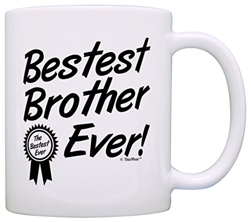 Coffee Lover Gift for Brother Bestest Best Brother Ever Award Gift Coffee Mug Tea Cup White