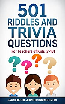 501 Riddles and Trivia Questions: For Teachers of Kids (7-13) by [Bolen, Jackie, Booker Smith, Jennifer]