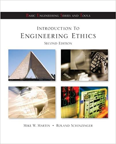 Introduction to Engineering Ethics (Basic Engineering Series and Tools), Martin, Mike; Schinzinger, Roland