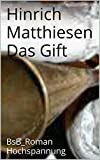 Front cover for the book Das Gift : Roman by Hinrich Matthiesen