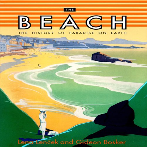The Beach: The History of Paradise on Earth