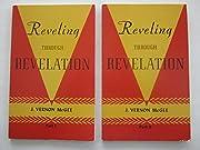 REVELING THROUGH REVELATION PART I AND PART…