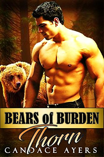 Bears of Burden: THORN by [Ayers, Candace]