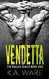 Vendetta: A DeLuca Family Novel (The DeLuca Family Book 2)