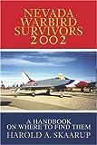 Nevada Warbird Survivors 2002, Harold A. Skaarup, 059523920X