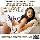 Wet n da Mood 9 [Explicit]