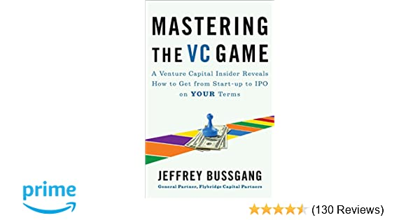 Amazon com: Mastering the VC Game: A Venture Capital Insider Reveals
