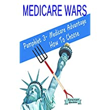 Medicare Wars Pamphlet 3-Medicare Advantage How To Choose: Learn Fight Win