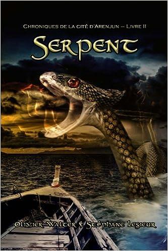 Serpent Chroniques De La Cite D Arenjun Livre Ii Volume