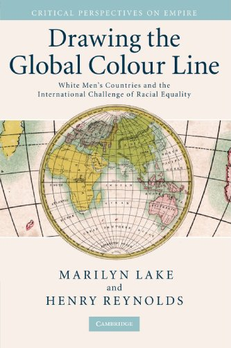 - Drawing the Global Colour Line: White Men's Countries and the International Challenge of Racial Equality (Critical Perspectives on Empire)