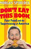 Don't Eat This Book, Morgan Spurlock, 0399152601