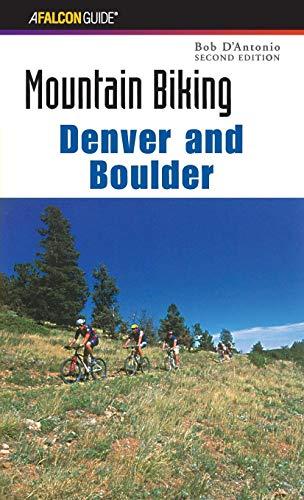 Mountain Biking Denver and Boulder (Regional Mountain Biking ()