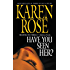 Have You Seen Her? (Romantic suspense Book 2)
