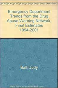 Emergency Department Trends from the Drug Abuse Warning Network, Final ...