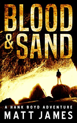 Blood and Sand (The Hank Boyd Adventures Book 1) (Indiana Jones And The Search For Atlantis)