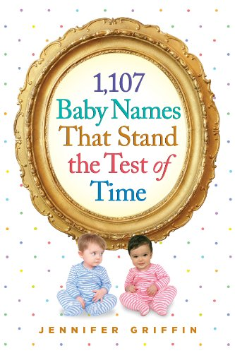 1,107 Baby Names That Stand the Test of