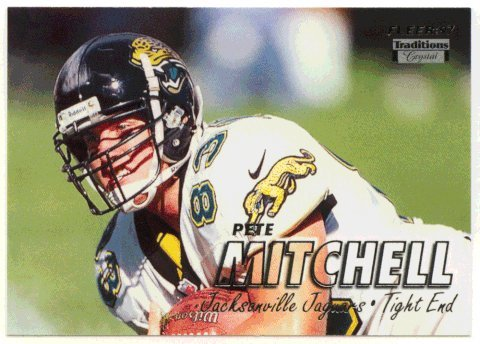 Pete Mitchell (Football Card) 1997 Fleer # 308 Crystal Silver -