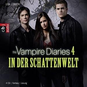 In der Schattenwelt (The Vampire Diaries 4) Hörbuch