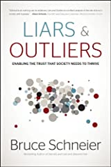 Liars and Outliers: Enabling the Trust that Society Needs to Thrive Kindle Edition