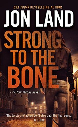 Strong to the Bone: A Caitlin Strong Novel (Caitlin Strong Novels Book 9)