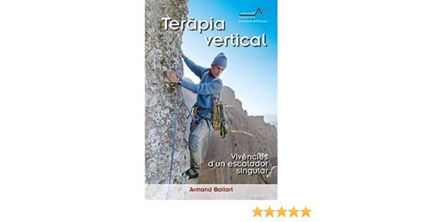 Teràpia Vertical: Vivències dun escalador singular: 6 ...