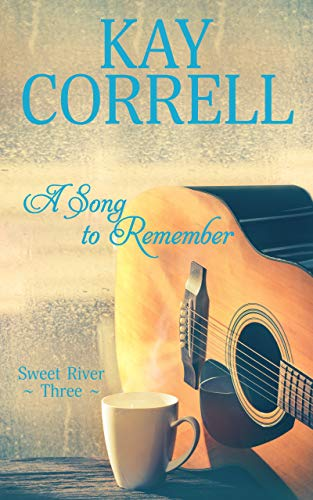 (A Song to Remember (Sweet River Book 3))