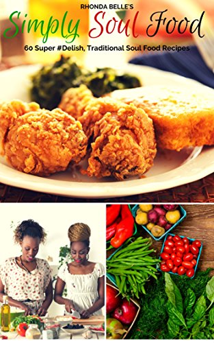 Simply soul food 60 super delish traditional soul food recipes 60 simply soul food 60 super delish traditional soul food recipes 60 super recipes forumfinder Choice Image