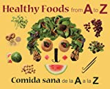 Healthy Foods from A to Z: Comida sana de la A a la Z