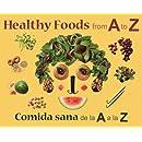 Healthy Foods from A to Z: Comida sana de la A a la Z