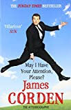 The warm, cheeky, and hilarious story of one of Britain's most popular comedy stars.As far back as he can remember James Corden has only ever wanted to be in one place: in front of you, doing something to make you cry, shout, scream or giggl...
