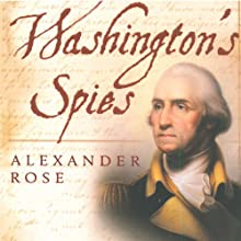Washington's Spies: The Story of America's First Spy Ring Audiobook by Alexander Rose Narrated by Kevin Pariseau