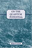 On the Quantum Potential, Robert Carroll, 1845492110