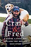 #3: Craig & Fred: A Marine, A Stray Dog, and How They Rescued Each Other