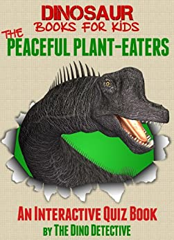 Dinosaur Books For Kids: The Peaceful Plant-Eaters by [The Dino Detective]