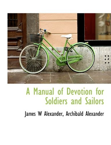 Read Online A Manual of Devotion for Soldiers and Sailors pdf epub