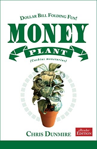 Dollar Bill Folding Fun! Money Plant (Cashius monetarius)