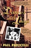 Front cover for the book Dances with Luigi: A Grandson's Search for His Italian Roots by Paul E. Paolicelli