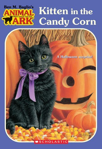 Kitten in the Candy Corn by Ben M. Baglio [Scholastic Press,2006] (Paperback)