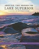 Around the Shores of Lake Superior, Margaret Beattie Bogue, 0299221709