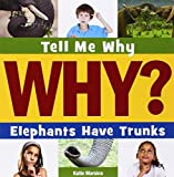 img - for Elephants Have Trunks (Tell Me Why (Cherry Lake)) by Katie Marsico (2014-08-06) book / textbook / text book