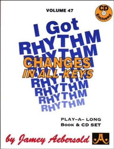 I Got Rhythm: Changes in All Keys, Vol. 47, (Book & CD Set) (Play-a-Long)