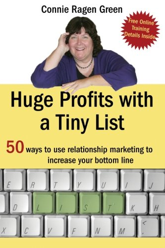 Way Huge Green (Huge Profits With A Tiny List: 50 Ways To Use Relationship Marketing To Increase Your Bottom Line)