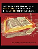 Developing/Preaching Sermons to Reflect the Spirit of Pentecost: A Training Manual for Ministers in Basic Sermon Preparation